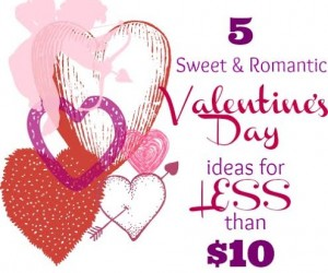 5 Romantic Valentine's Day Ideas for $10 or Less